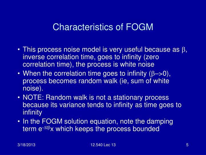 Characteristics of FOGM