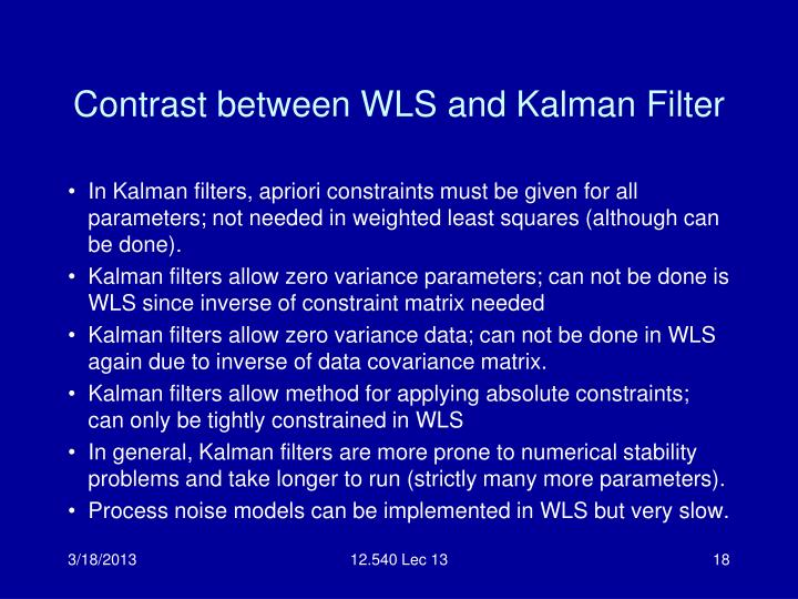 Contrast between WLS and Kalman Filter