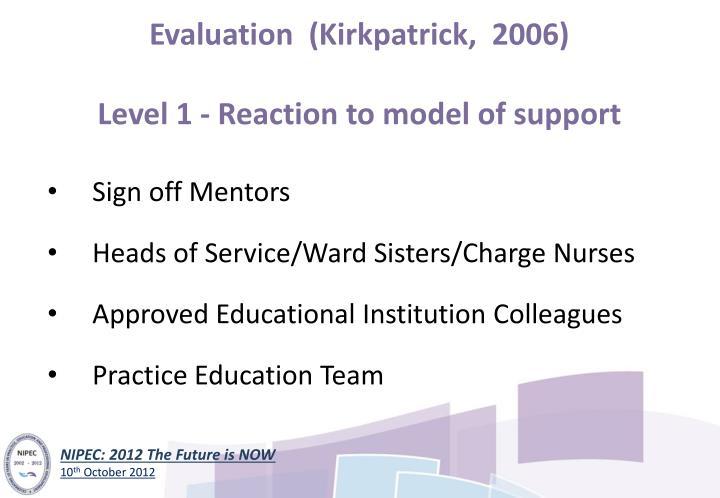 Evaluation  (Kirkpatrick,  2006)
