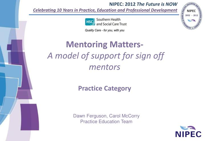 Mentoring matters a model of support for sign off mentors