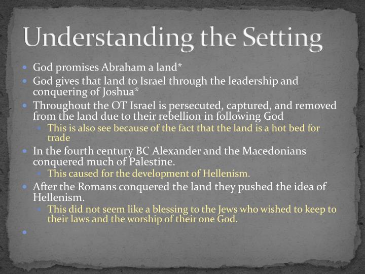 Understanding the Setting