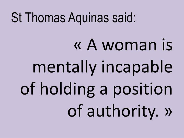 St Thomas Aquinas said: