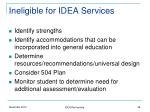 ineligible for idea services