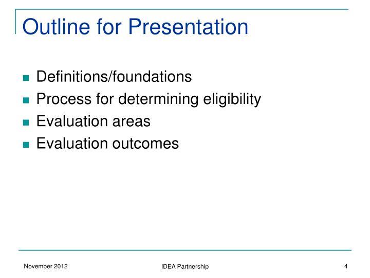Outline for Presentation