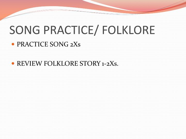 SONG PRACTICE/ FOLKLORE