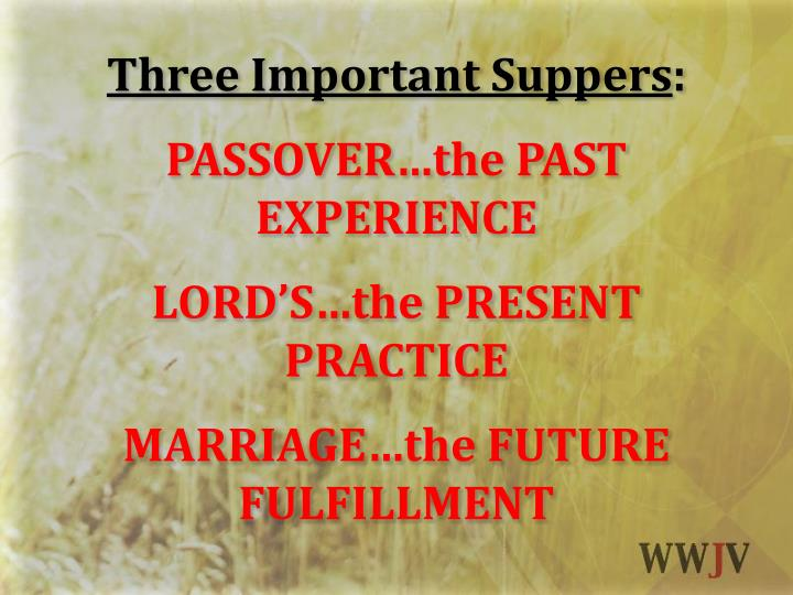 Three Important Suppers