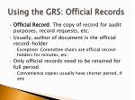 using the grs official records