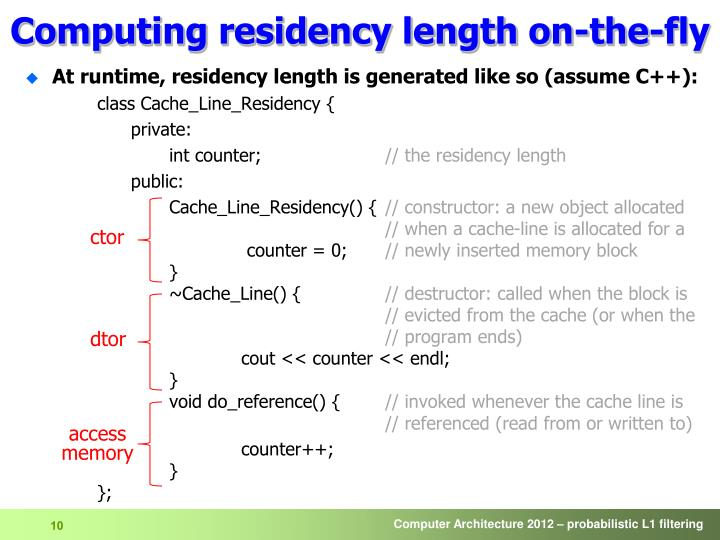 Computing residency length on-the-fly