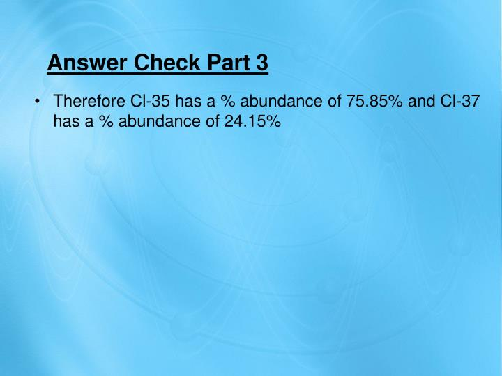 Answer Check Part 3