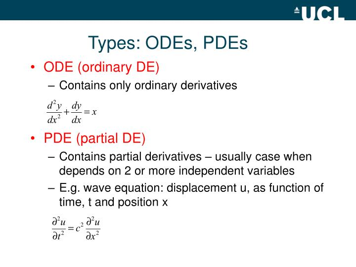 Types: ODEs, PDEs