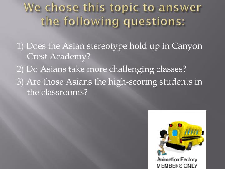 We chose this topic to answer the following questions: