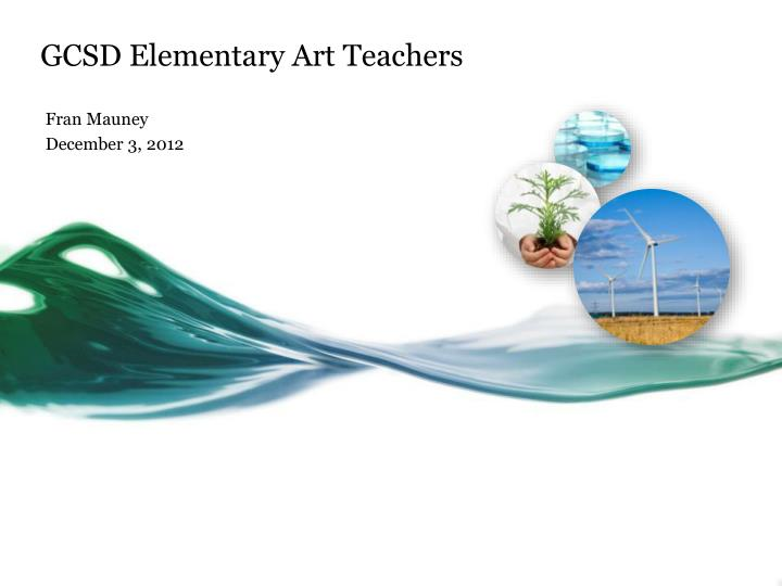 Gcsd elementary art teachers
