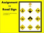 assignment 12 road sign