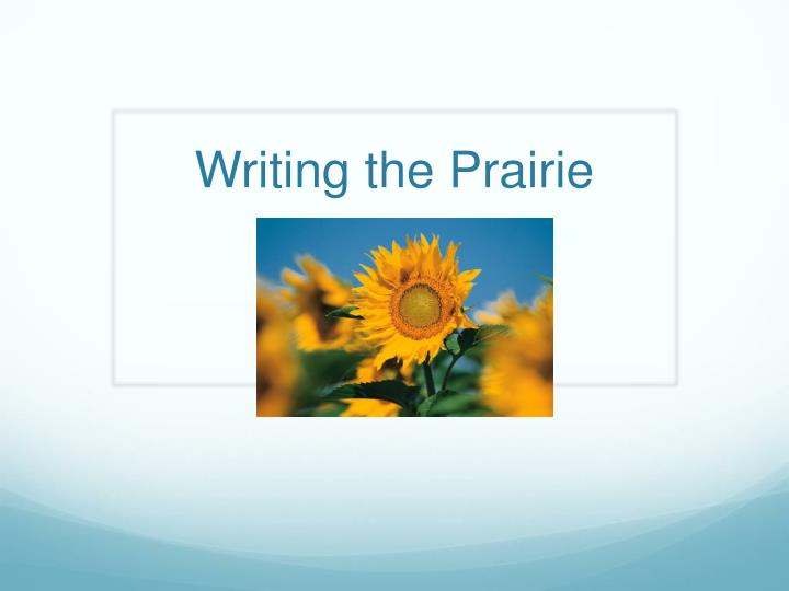 Writing the prairie