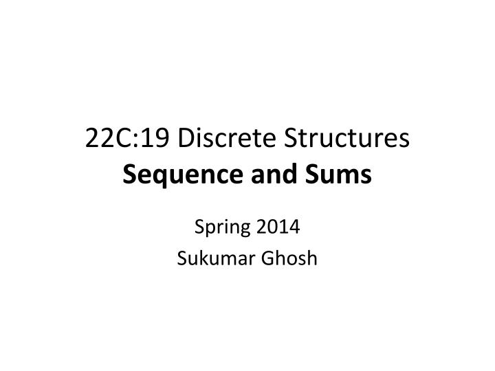 22c 19 discrete structures sequence and sums