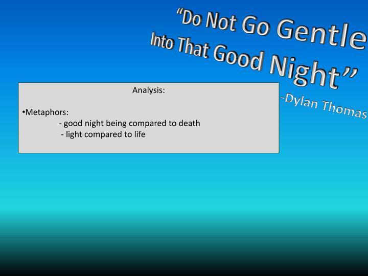 """""""Do Not Go Gentle"""
