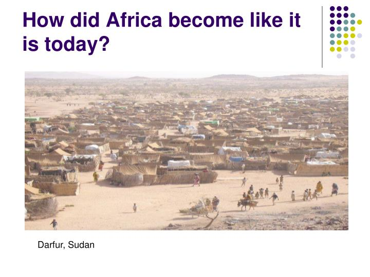 How did Africa become like it is today?