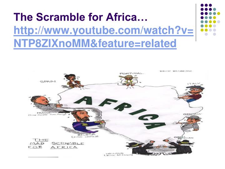 The Scramble for Africa…