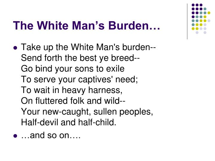 The White Man's Burden…