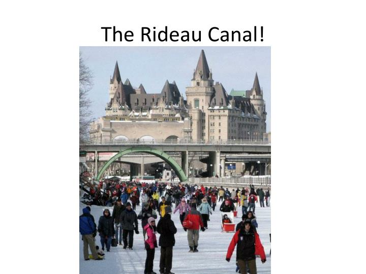 The Rideau Canal!