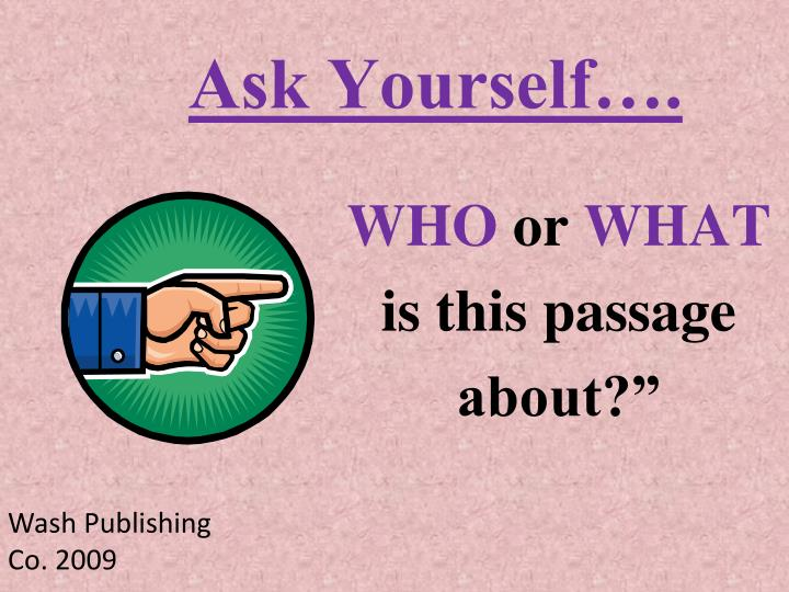Ask Yourself….