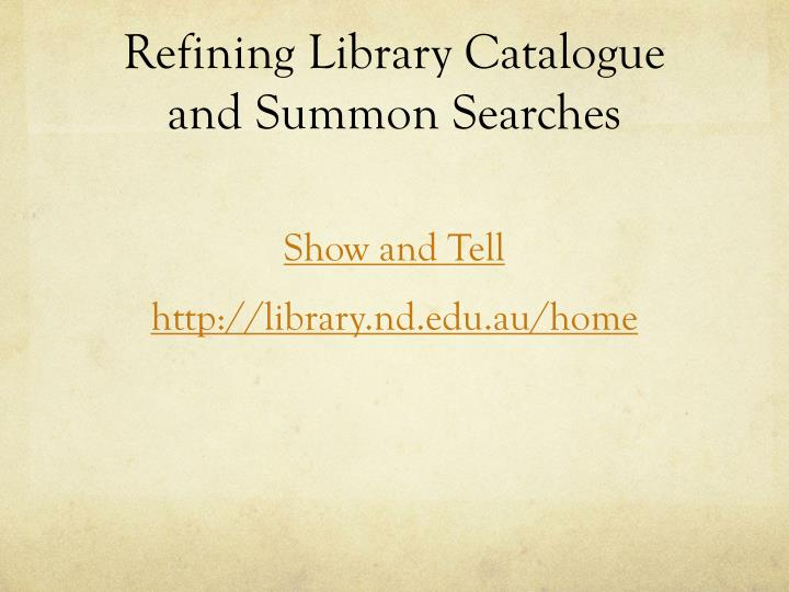 Refining Library Catalogue and Summon Searches