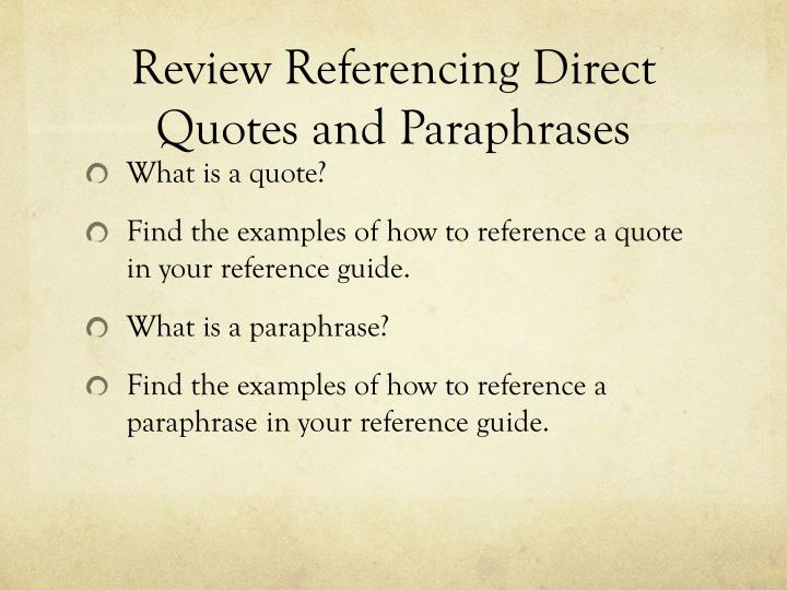 Review referencing direct quotes and paraphrases