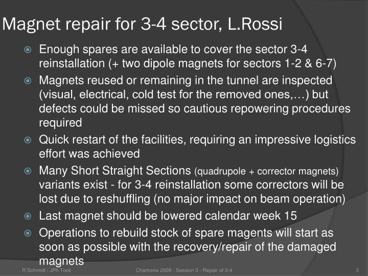 Magnet repair for 3-4 sector, L.Rossi
