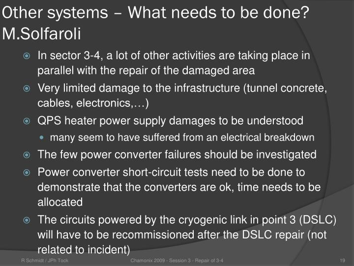 Other systems – What needs to be done? M.Solfaroli