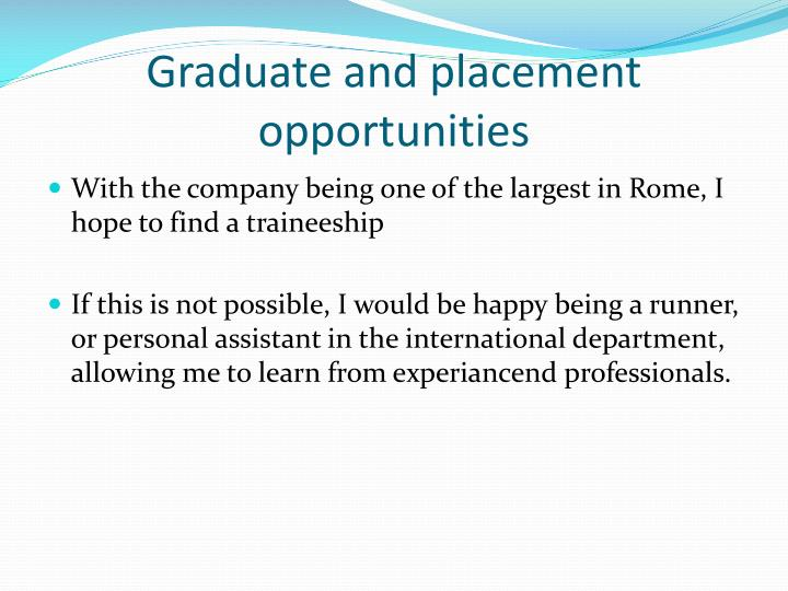 Graduate and placement opportunities