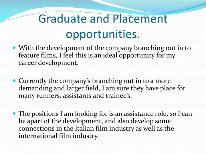 Graduate and Placement opportunities.