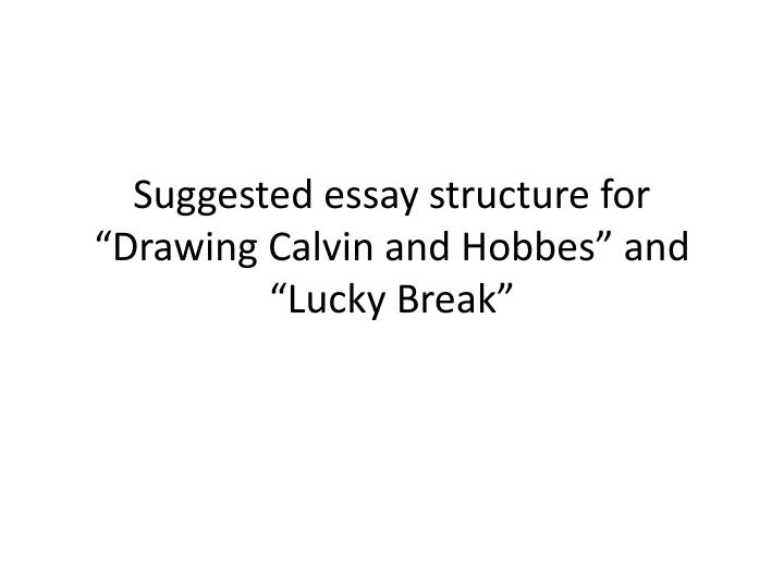 essay lucky person Lucky literary elements these notes were contributed by members of the gradesaver community we are thankful of their contributions and encourage you to make your.