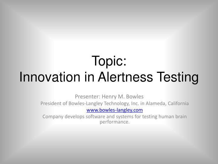 Topic innovation in alertness testing