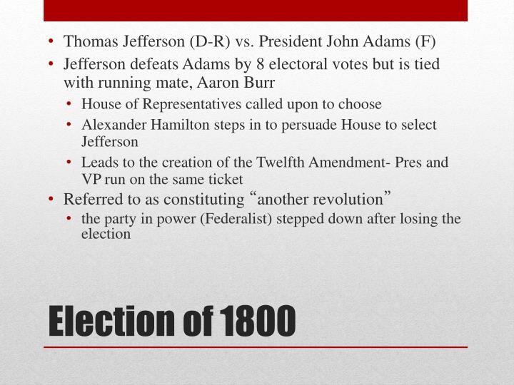 Thomas Jefferson (D-R) vs. President John Adams (F)