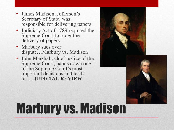 James Madison, Jefferson's Secretary of State, was responsible for delivering papers