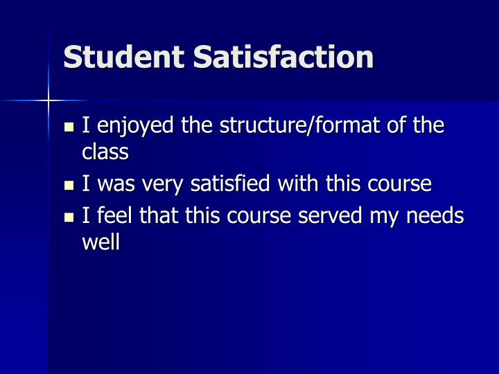 Student Satisfaction