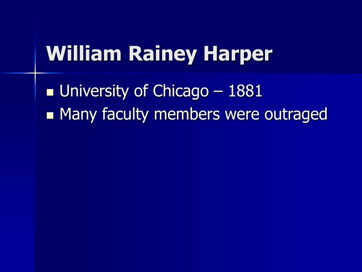 William rainey harper