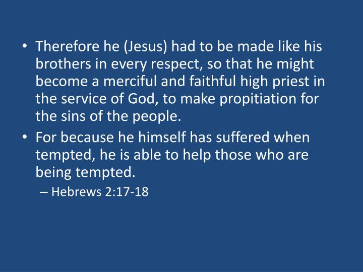 Therefore he (Jesus)