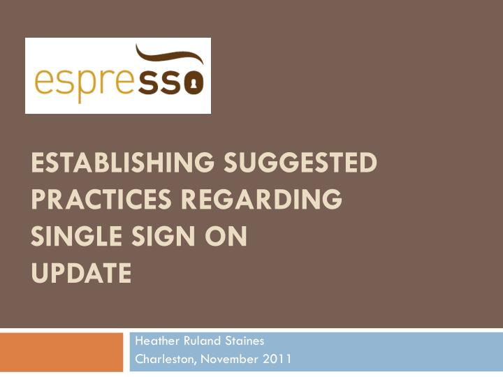 Establishing suggested practices regarding single sign on update