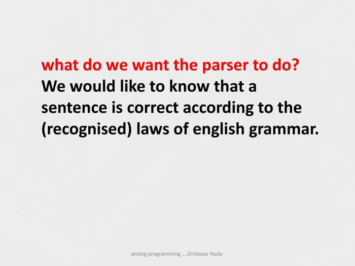 what do we want the parser to do?