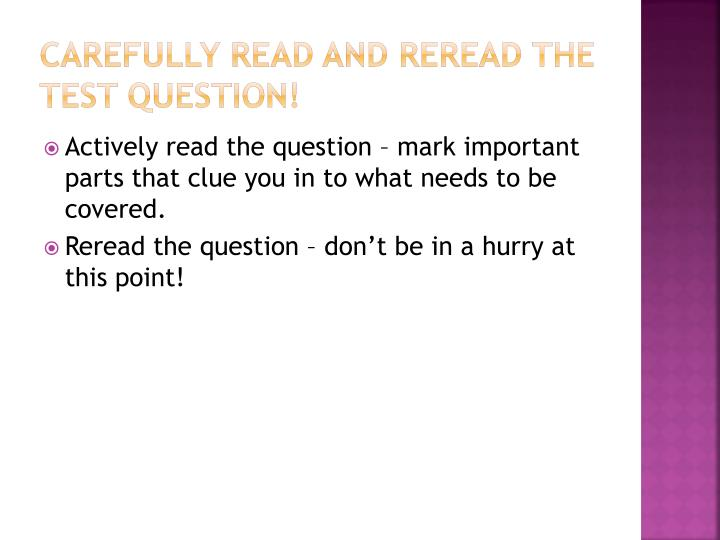 Carefully read and reread the test question