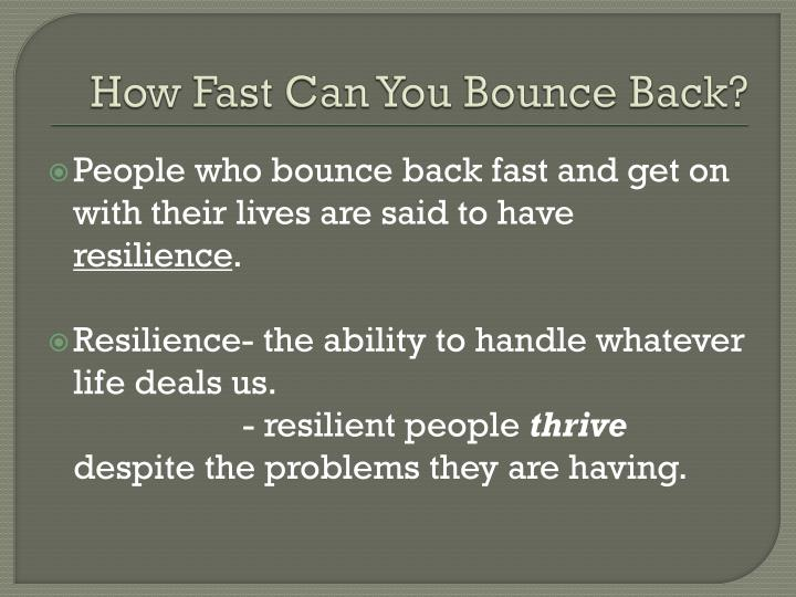 How Fast Can You Bounce Back?