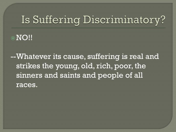 Is Suffering Discriminatory?