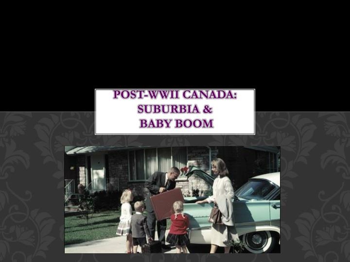 Post wwii canada suburbia baby boom