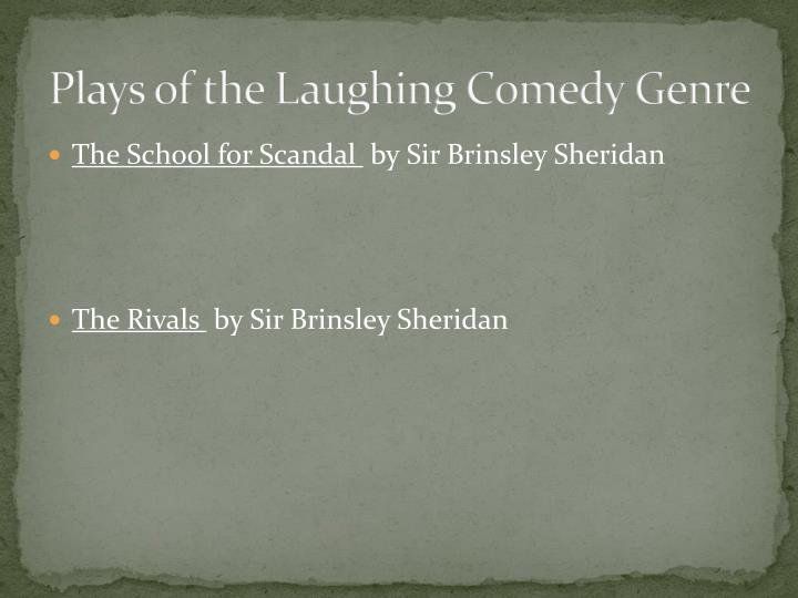 Plays of the Laughing Comedy Genre