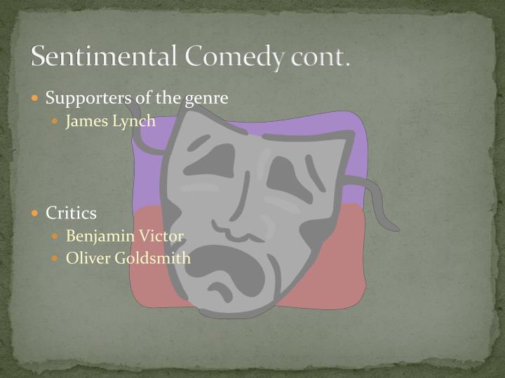 Sentimental Comedy cont.