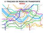 6 tra ado de redes de transporte seoul