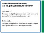 asap measures of outcome are we getting the results we want