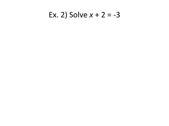 Ex. 2) Solve