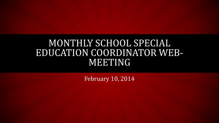 Monthly school special education coordinator web meeting